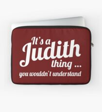 It's a Judith Thing ... you wouldn't understand Laptop Sleeve
