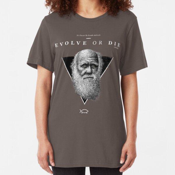 EVOLVE OR DIE Slim Fit T-Shirt