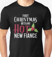 Engagement Christmas First Christmas Hot Fiance  T-Shirt