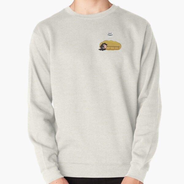 Not today Pullover Sweatshirt