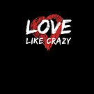 LOVE Like Crazy Heart by ClothedCircuit