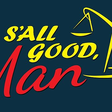 Better Call Saul - S'all Good, Man by mazzy12345