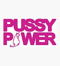 Pussy Power 2.0 Photographic Print