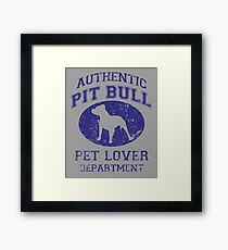 Authentic Pit Bull Pet Lover Department Framed Print