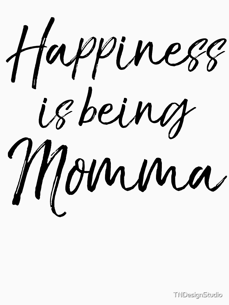 Happiness is being Momma by TNDesignStudio