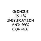 Coffee is Genius by brandoff