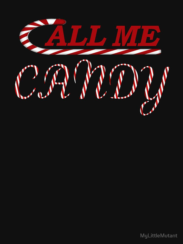Call Me Candy by MyLittleMutant