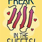 You're a freak in the sheets! by Nick Uhlig