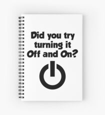 Tech Support Did You Try Turning It On And On Again Spiral Notebook
