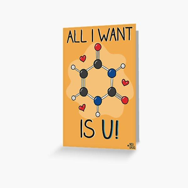 All I want is U! Greeting Card