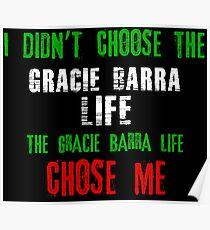 I didn't choose the Gracie Barra life the Gracie Barra life chose me Poster