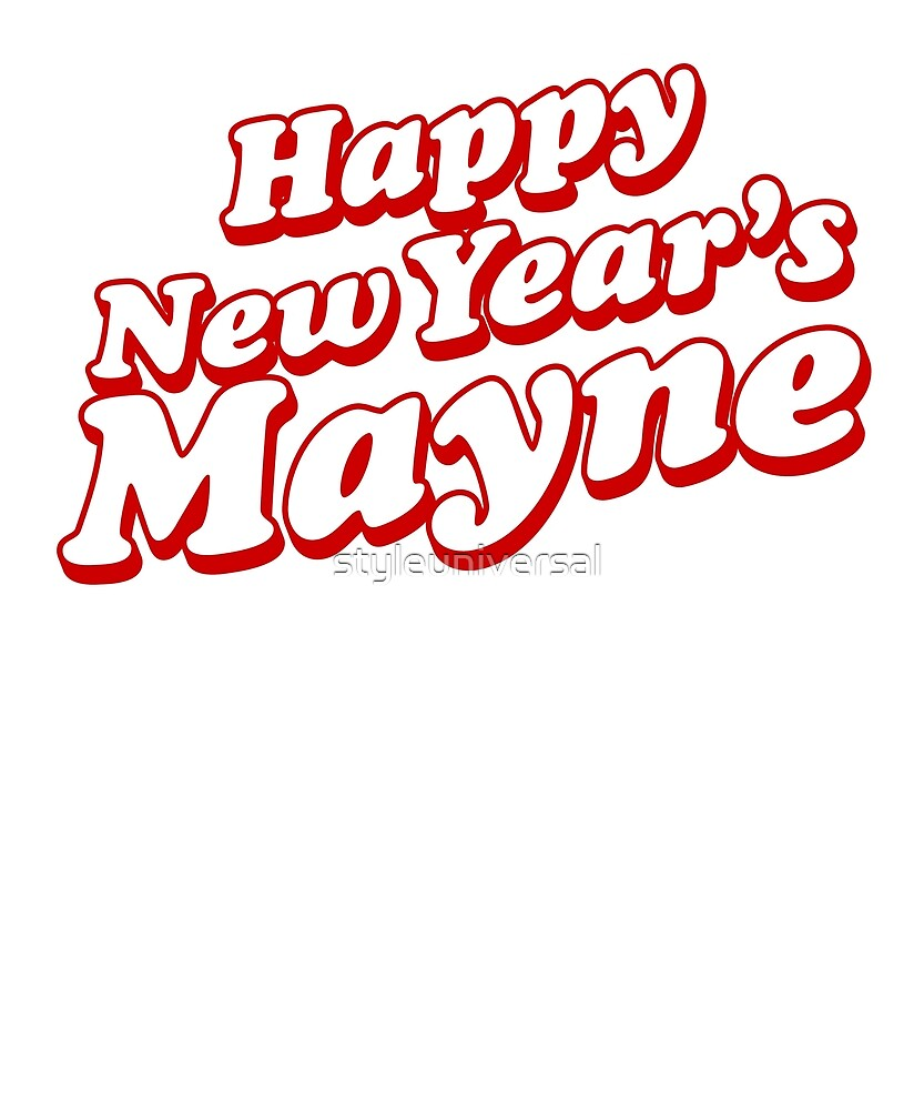 Happy New Year's Mayne by styleuniversal
