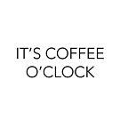 It's Coffee O'clock by brandoff