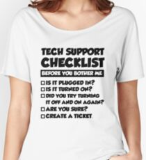 Tech Support Checklist Before You Bother Me Women's Relaxed Fit T-Shirt