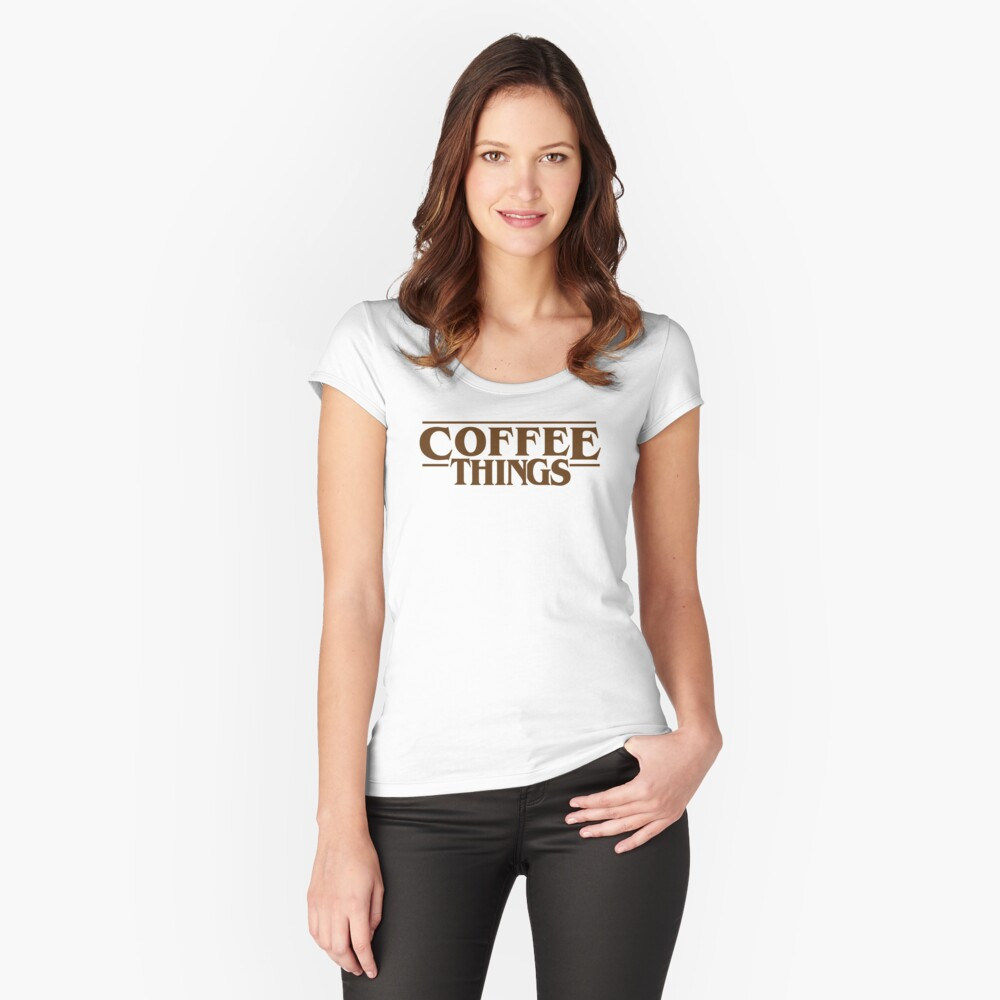 Coffee Things Fitted Scoop T-Shirt