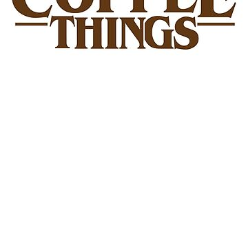 Coffee Things by brandoff
