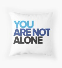 You Are Not Alone - Dear Evan Hansen Throw Pillow