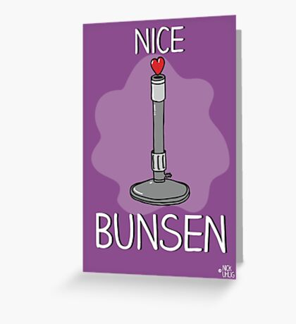 Nice bunsen Greeting Card