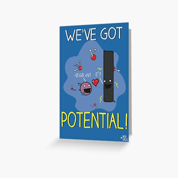 We've got potential! Greeting Card