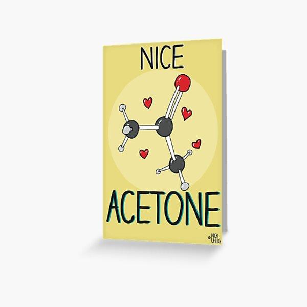 Nice acetone Greeting Card