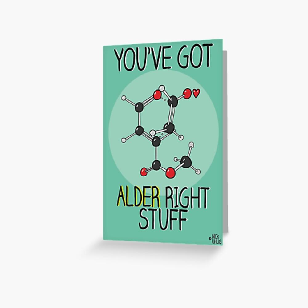 Alder right stuff Greeting Card