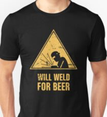 Will Weld For Beer | Funny Welding Design Unisex T-Shirt