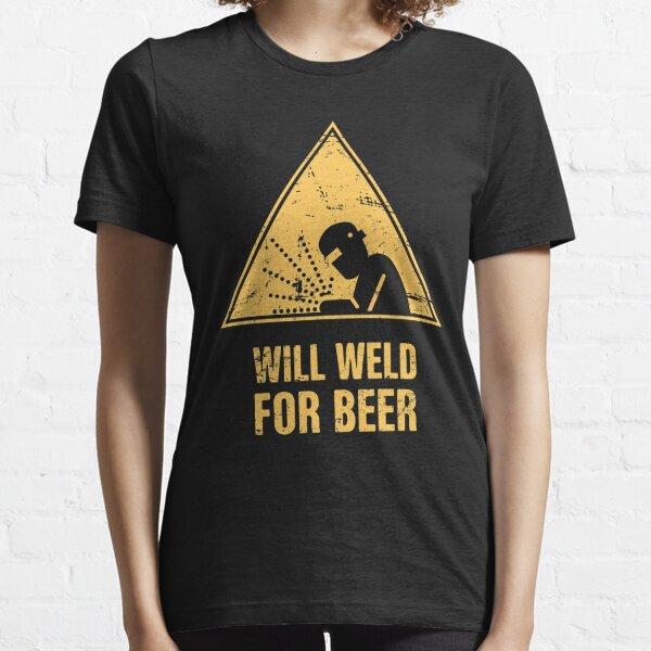 Will Weld For Beer | Funny Welding Design Essential T-Shirt