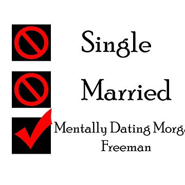 Mentally Dating Morgan Freeman by wasabi67