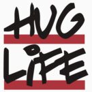 I didn't choose the hug life, it chose a cooler font by KuromanKuro