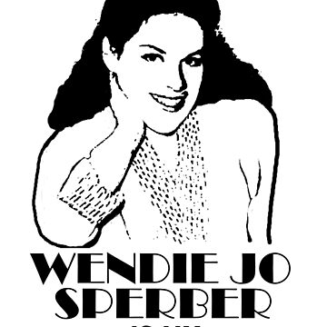 Wendie Jo Is My Homegirl by RobC13