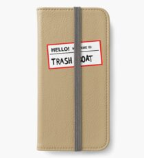 Trashboat is my name now dude! iPhone Wallet/Case/Skin
