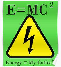 My coffee physics Science energy formula e= mc2 Design artbyjfg Poster