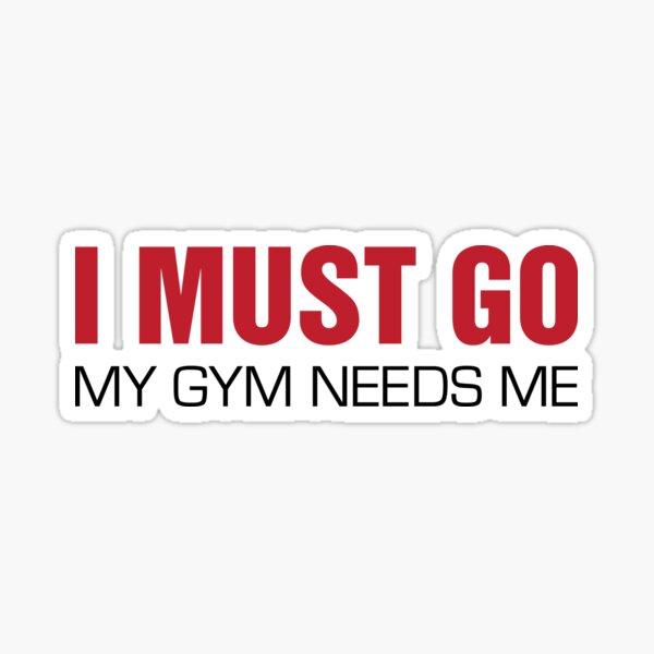 My Gym Needs Me Sticker