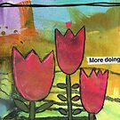 Bossy Tulips - More Doing by Amy Decker