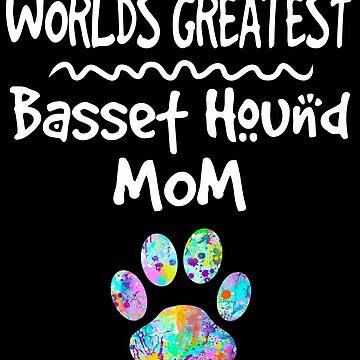 Worlds Greatest Basset Hound Mom T-Shirt by joannejgg
