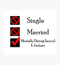 Mentally Dating Samuel L Jackson Photographic Print