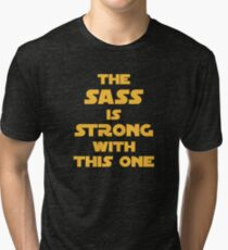 The Sass is Strong Tri-blend T-Shirt