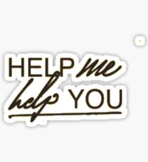 Help me help you Sticker
