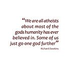 We are all atheists... (Amazing Sayings) by gshapley