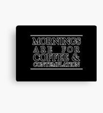 MORNINGS ARE FOR COFFEE AND CONTEMPLATION Stranger Things Netflix Hawkins Police Chief Jim Hopper David Harbour christmas gift black white Canvas Print