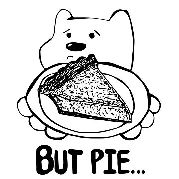 But Pie... Bear by BearlyGoin