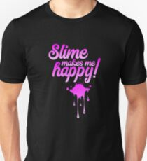 Slime Makes Me Happy  T-Shirt