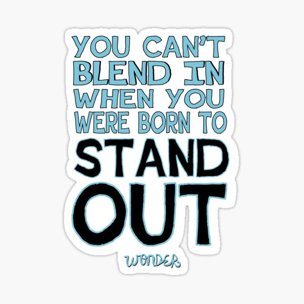 You Can't Blend In... Sticker