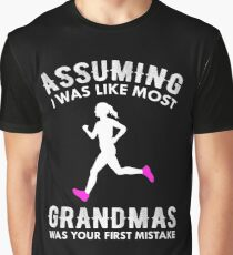 578ffd0a Assuming I Was Like Most Grandmas Funny Running Graphic T-Shirt
