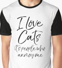 I Love Cats it's People who Annoy Me Graphic T-Shirt