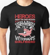 Heroes Don't Wear Capes They Wear Dog Tags Girlfriend T Shirt T-Shirt