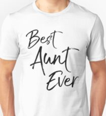 Best Aunt Ever Unisex T-Shirt