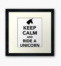 Keep Calm and Ride a Unicorn  Framed Print