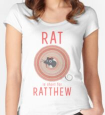 Rat is short for Ratthew Women's Fitted Scoop T-Shirt