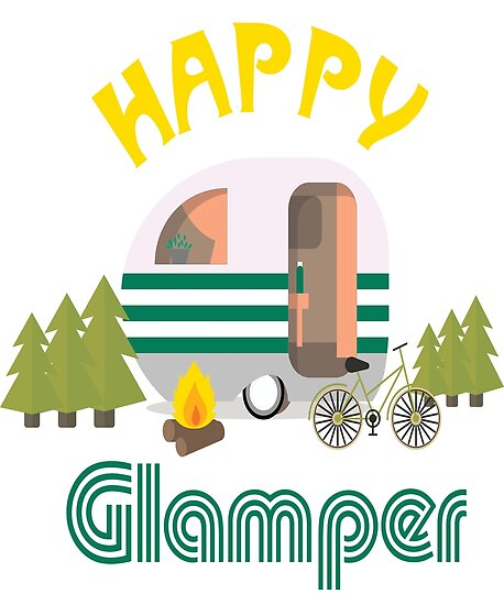 Happy Glamper Funny Design For Glamping And Camping By Kayelex